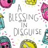 A Blessing In Disguise! -Light At the End of the Tunnel